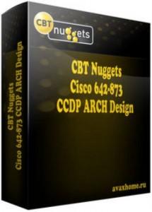 CBT Nuggets Cisco 642-873 CCDP ARCH Design
